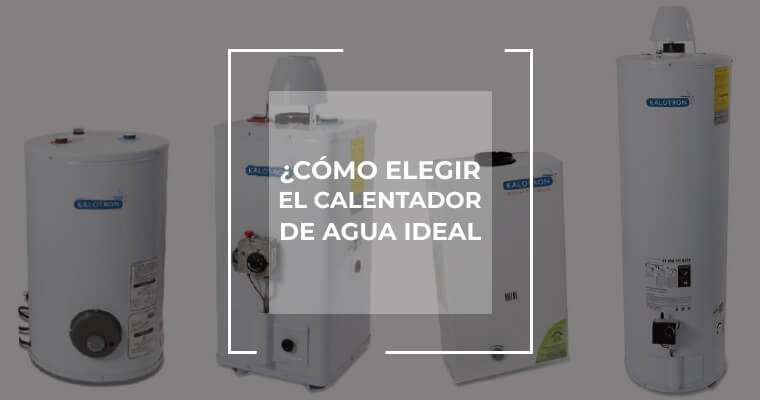 Cómo elegir el calentador de agua ideal Artículo